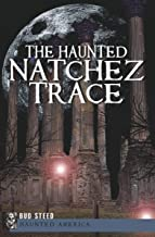 The Haunted Natchez Trace (Haunted America)