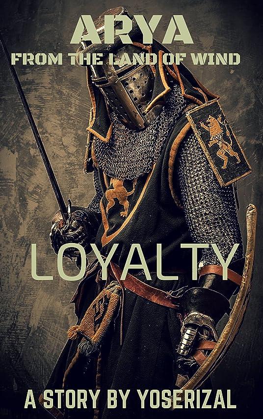 宿る闇思われるARYA FROM THE LAND OF WIND (LOYALTY Book 1) (English Edition)