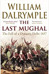 The Last Mughal: The Fall of Delhi, 1857 (English Edition) Format Kindle