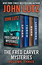 The Fred Carver Mysteries Volume Three: Spark, Torch, Burn, and Lightning (English Edition)