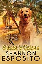 Silence Is Golden (A Pet Psychic Mystery Book 3)