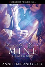 And Now You're Mine (Blood Brothers Book 4)
