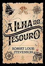 A ilha do tesouro (Clássicos da literatura mundial)
