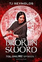 This Broken Sword: TOL Online Episode 1: A Lit RPG Saga