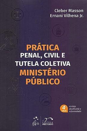 Prática Penal, Civil e Tutela Coletiva - Ministério Público