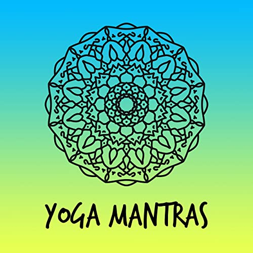 Yoga Mantras - Summer Meditation, Yoga, Zen, Chakras ...