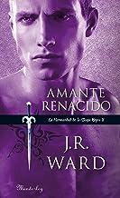 Amante Renacido (La Hermandad de la Daga Negra 10) (Spanish Edition)