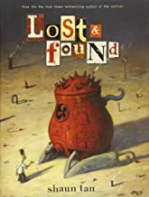 Lost & Found: Three by Shaun Tan (Lost and Found Omnibus)