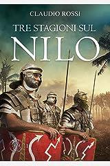 TRE STAGIONI SUL NILO (Svetonio, un medico nell'Egitto Romano) Formato Kindle