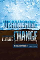 Weathering Climate Change: A Fresh Approach Kindle Edition