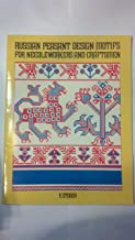 Russian Peasant Design Motifs for Needleworkers and Craftsmen (Dover Pictorial Archive Series)