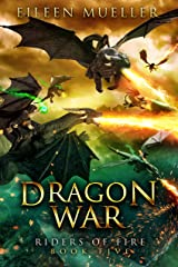 Dragon War: Riders of Fire, Book Five - A Dragons' Realm novel Kindle Edition