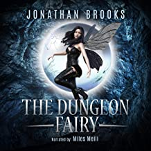 The Dungeon Fairy: A Dungeon Core Escapade: The Hapless Dungeon Fairy Series, Book 1