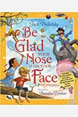 Be Glad Your Nose Is on Your Face: And Other Poems: Some of the Best of Jack Prelutsky Kindle Edition