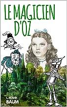 LE MAGICIEN D'OZ : BILINGUE, version française + version originale en anglais (annoté) (French Edition)