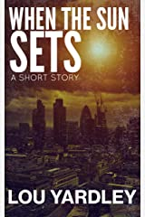 When The Sun Sets: A Short Story Kindle Edition