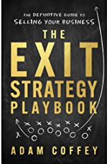 The Exit-Strategy Playbook: The Definitive Guide to Selling Your Business Kindle Edition