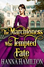 The Marchioness Who Tempted Fate: A Historical Regency Romance Novel