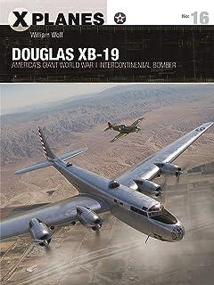 Douglas XB-19: America's giant World War II intercontinental bomber (X-Planes) (English Edition)