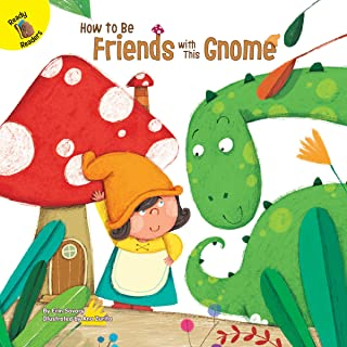 How to Be Friends with This Gnome—Children's Book About Making and Respecting New Friends, PreK-Grade 2 Leveled Readers (2...