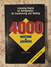 Licensing Exams for Refrigeration, Air Conditioning and Heating: 4000 Questions & Answers