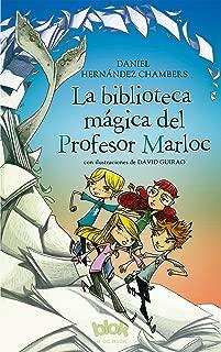 La biblioteca mágica del Profesor Marloc / The Magic Library (Spanish Edition)