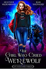 The Girl Who Cried Werewolf (Of Fates & Fables Book 1) Kindle Edition