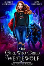 The Girl Who Cried Werewolf (Of Fates & Fables Book 1) (English Edition)