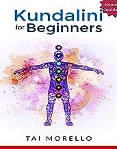 Kundalini: Kundalini for Beginners: The Ultimate Guide to Awaken Your Kundalini, Heal Yourself and Radiate Energy (kundali...