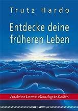 Entdecke deine früheren Leben (German Edition)