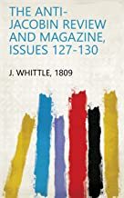 The Anti-Jacobin Review and Magazine, Issues 127-130