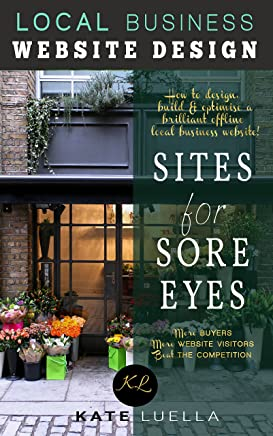 Sites For Sore Eyes, Local Offline Business Website Design: How to design, build and optimise a local business website