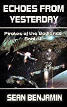 Echoes from Yesterday: Pirates of the Badlands Series Book 4