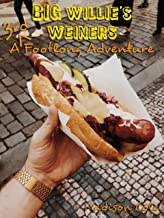 Big Willie's Weiners: A Third Footlong Adventure