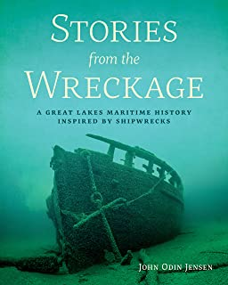 Stories from the Wreckage: A Great Lakes Maritime History Inspired by Shipwrecks