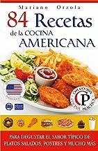 84 RECETAS DE LA COCINA AMERICANA: Para degustar el sabor t