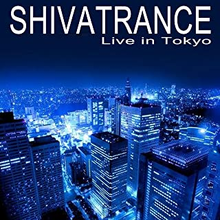 Shivatrance Live in Tokyo (Intellect Progressive Psychedelic Goa Psy Trance) & DJ Mix (It's a State of Mind, Only the Finest in Electronic Progressive Trance, Psy-Trance, Psybient, Dark Psy, Psy Breaks, Techno, Neurofunk & More!!!)