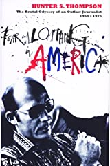 Fear and Loathing in America: The Brutal Odyssey of an Outlaw Journalist 1968-1976 Kindle Edition