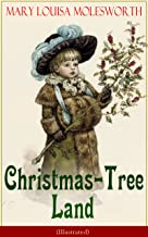 Christmas-Tree Land (Illustrated): The Adventures in a Fairy Tale Land (Children's Classic)