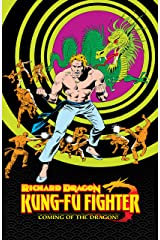 Richard Dragon, Kung-Fu Fighter: Coming of the Dragon! (Richard Dragon, Kung Fu Fighter (1975-1977)) Kindle Edition