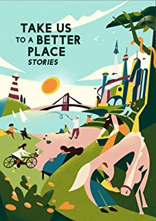 Take Us to a Better Place: Stories (English Edition)