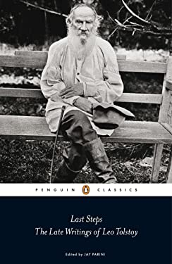 Last Steps: The Late Writings of Leo Tolstoy (Penguin Classics)