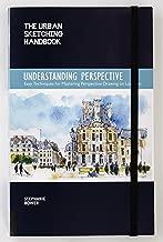 The Urban Sketching Handbook: Understanding Perspective: Easy Techniques for Mastering Perspective Drawing on Location (Urban Sketching Handbooks)