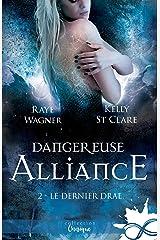 Dangereuse alliance: Le Dernier Drae, T2 Format Kindle