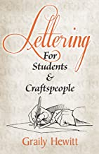 Lettering: For Students and Craftspeople (Lettering, Calligraphy, Typography)