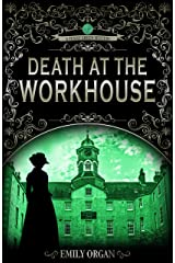 Death at the Workhouse: A Victorian Murder Mystery (Penny Green Series Book 8) (Penny Green Victorian Mystery Series) Kindle Edition