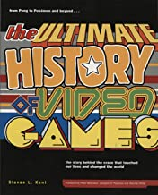 The Ultimate History of Video Games: From Pong to Pokemon--The Story Behind the Craze That Touched Our Lives and Changed t...