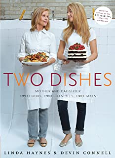 Two Dishes: Mother and Daughter: Two Cooks, Two Lifestyles, Two Takes