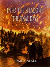Into the Shadows: The Final Days