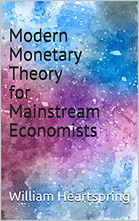 Modern Monetary Theory for Mainstream Economists (English Edition)
